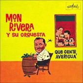 Que Gente Averigua by Mon Rivera