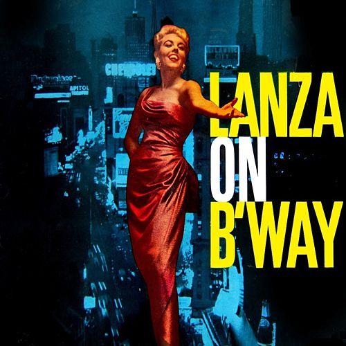 Lanza On Broadway by Mario Lanza