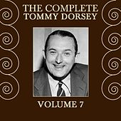 The Complete Tommy Dorsey Volume 7 by Tommy Dorsey
