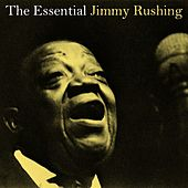 The Essential Jimmy Rushing by Jimmy Rushing