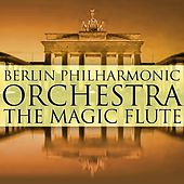 The Magic Flute by Berlin Philharmonic Orchestra