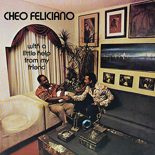 With A Little Help From My Friend by Cheo Feliciano