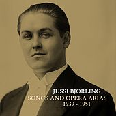 Songs And Opera Arias 1939 - 1951 by Jussi Bjorling