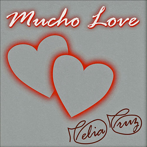 Mucho Love by Celia Cruz