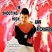 I'm Shooting High by Ann Richards