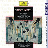 Reich: Six Pianos; Music for Mallet Instruments; Variations for Winds and Strings von Various Artists