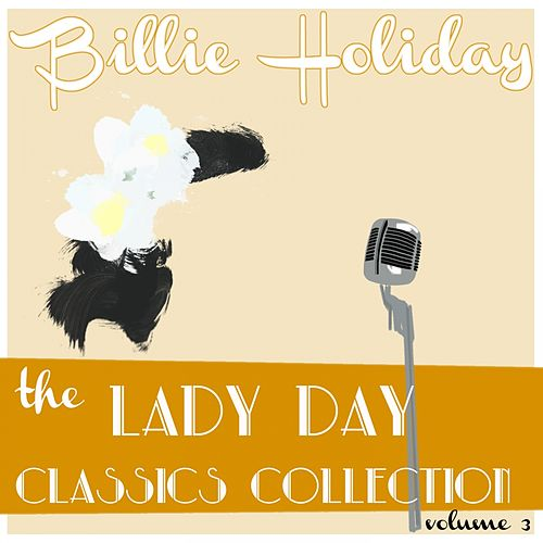 Billie Holiday Classics Collection, Vol. 3 by Billie Holiday