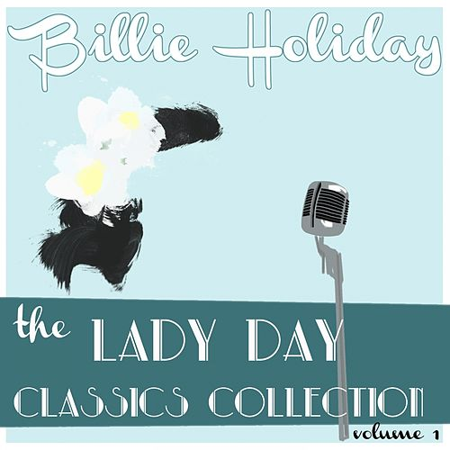 Billie Holiday Classics Collection, Vol. 1 by Billie Holiday