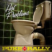 Puke and Rally - Single by Hot Problems