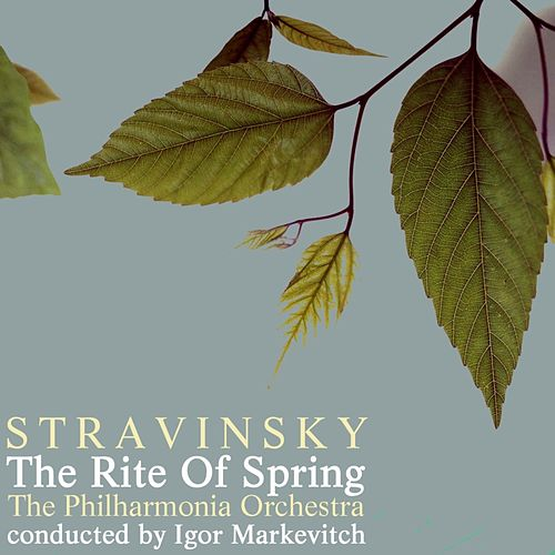The Rite Of Spring by Philharmonia Orchestra