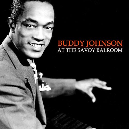 At The Savoy Ballroom by Buddy Johnson