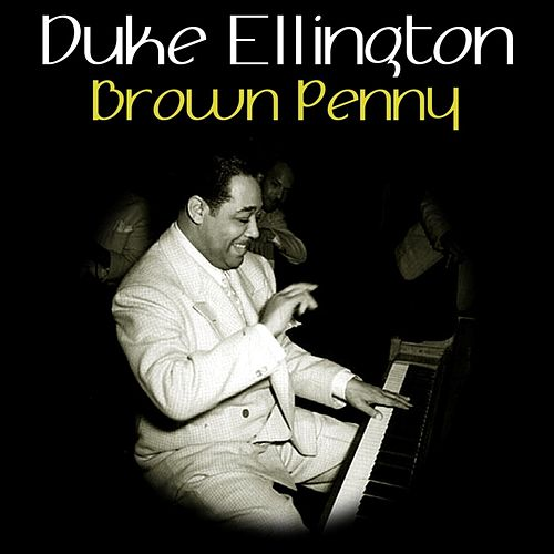 Brown Penny by Duke Ellington