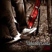 Lida by Yamandu Costa