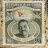 Sonero - Cuban Classics Vol. 3 by Pio Leyva
