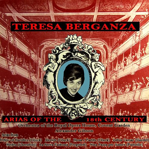 Arias Of The 18th Century by Teresa Berganza