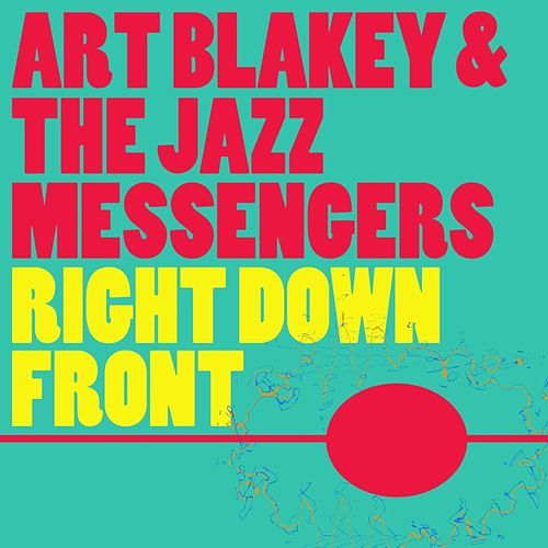 Right Down Front by Art Blakey