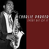 Every Bit Of It by Charlie Parker