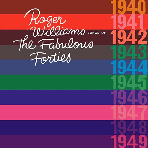 Songs Of The Fabulous Forties by Roger Williams