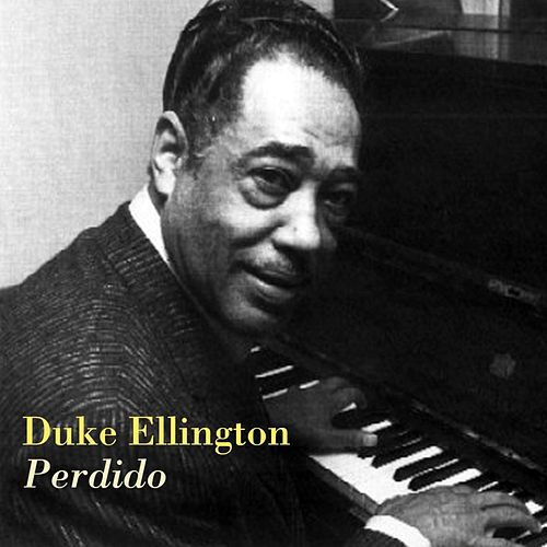 Perdido by Duke Ellington