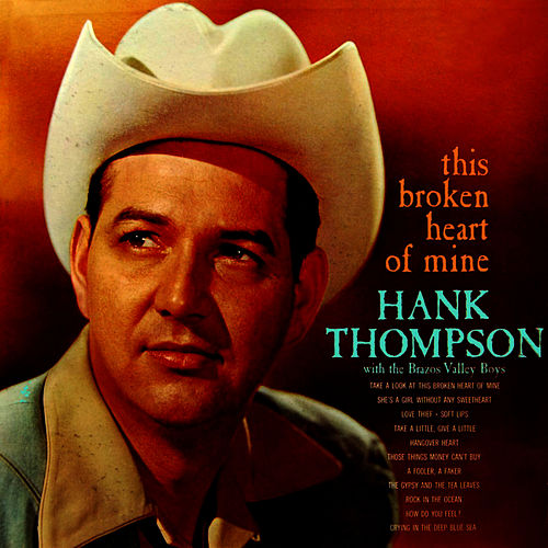 This Broken Heart Of Mine by Hank Thompson