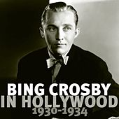 Bing Crosby In Hollywood 1930 - 1934 by Bing Crosby