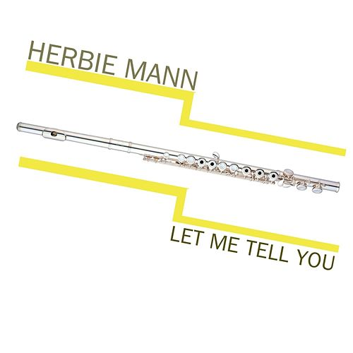 Let Me Tell You by Herbie Mann