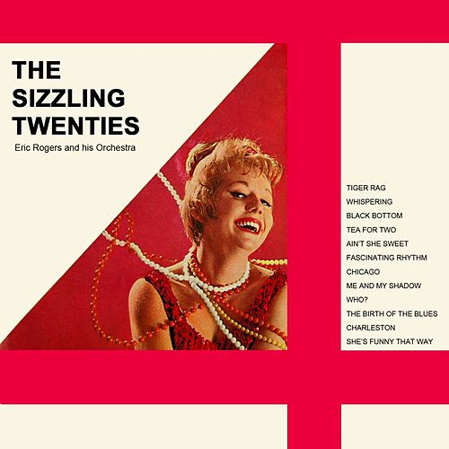 The Sizzling Twenties by Eric Rogers