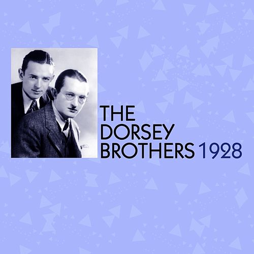 1928 by The Dorsey Brothers