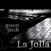 La Jolla by Green Pitch