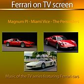 Ferrari On TV Screen (Music of the TV Series Featuring Ferrari Cars) by Cyber Orchestra