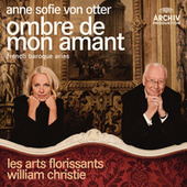 Ombre de mon amant - French Baroque Arias von Various Artists