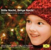 Stille Nacht Selige Nacht - Weihnachtsgeschichten und festliche Musik von Various Artists