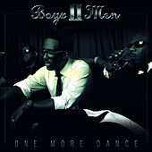 One More Dance - Single by Boyz II Men