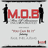 You Can Be It (feat. Kase, P-81 & A. King) by M.O.B.