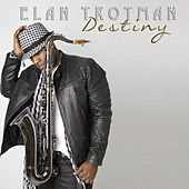 Destiny - Single by Elan Trotman
