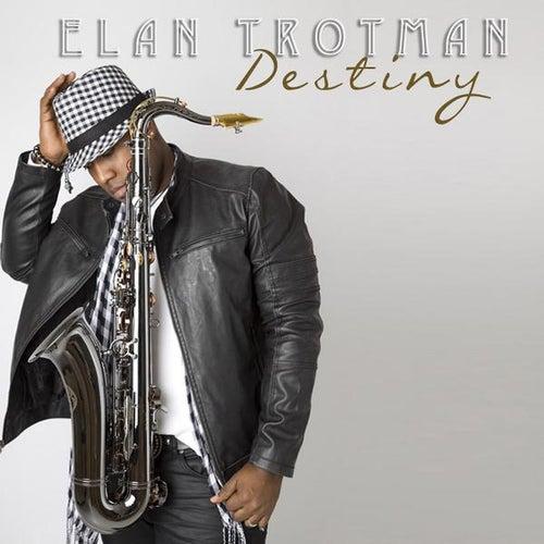 Destiny - Single by Elan Trotman