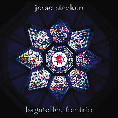 Bagatelles for Trio by Jesse Stacken