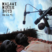 He Is #1 by Malawi Mouse Boys