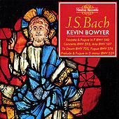 Bach: The Works for Organ, Vol. 5 by Kevin Bowyer