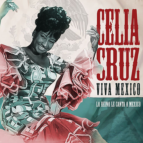 Viva Mexico by Celia Cruz