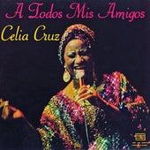 A Todos Mis Amigos by Celia Cruz