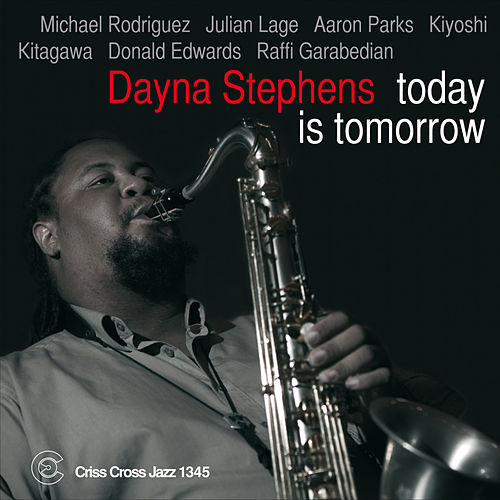 Today is Tomorrow by Dayna Stephens