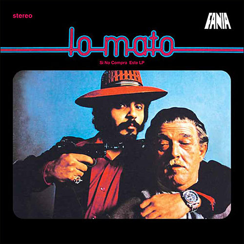 Lo Mato by Willie Colon