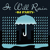 It Will Rain by DJ Party