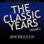 The Classic Years, Vol. 2 by Jim Reeves