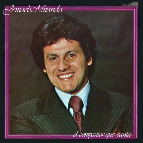 El Compositor Que Canta by Ismael Miranda