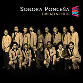 Sonora Poncena - Greatest Hits by Sonora Ponceña