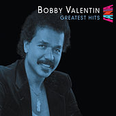 Greatest Hits by Bobby Valentin