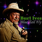 Blue Tail Fly by Burl Ives