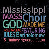 God Made Me - Remix Single by Mississippi Mass Choir